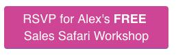 RSVP for Alex's FREESales Safari Workshop