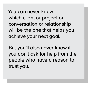 …But you'll also never know if you don't ask for help from the people who have a reason to trust you.
